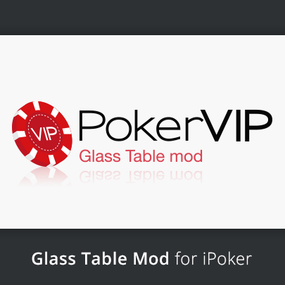 Glass Table Mod for iPoker